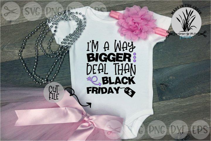 Im A Bigger Deal, Than Black Friday, Shop, Cut File, SVG