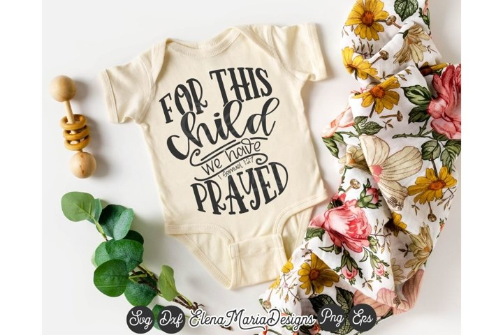 For This Child We Have Prayed SVG Cutting File