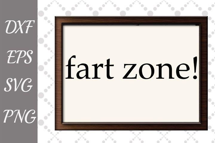 Fart Zone Sign Svg, BATHROOM SIGN SVG, Bathroom Humor Signs