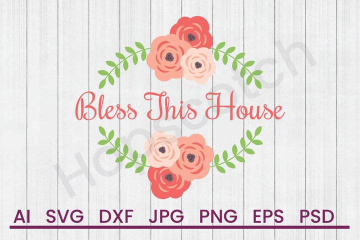 Bless This House SVG, DXF File, Cuttatable File