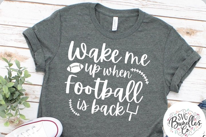 Wake Me Up When Football Is Back - Sports SVG DXF PNG