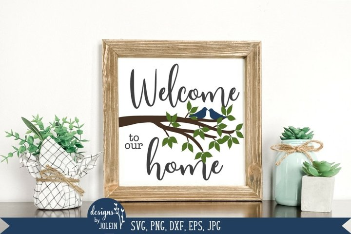 Welcome to our home, Farmhouse svg, Welcome svg, tree branch