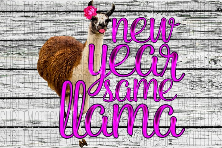 New Year Same Llama Sublimation Digital Download