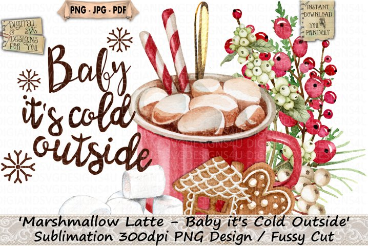 Latte | Baby its Cold Outside | Christmas | Sublimation