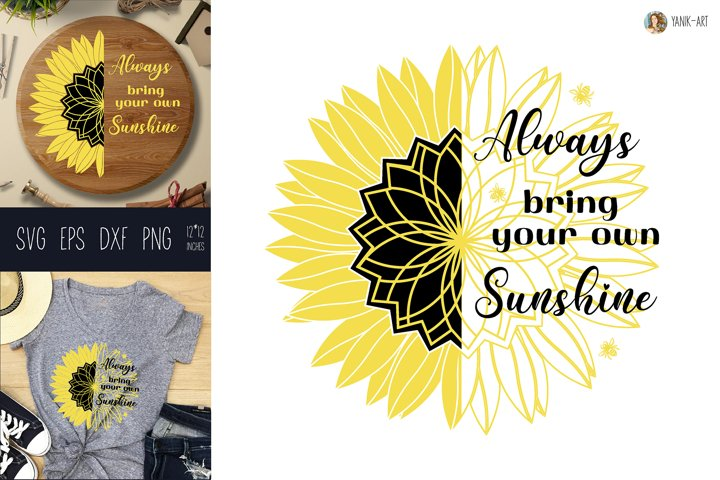 SVG Sunflower design always bring your sunshine sublimation