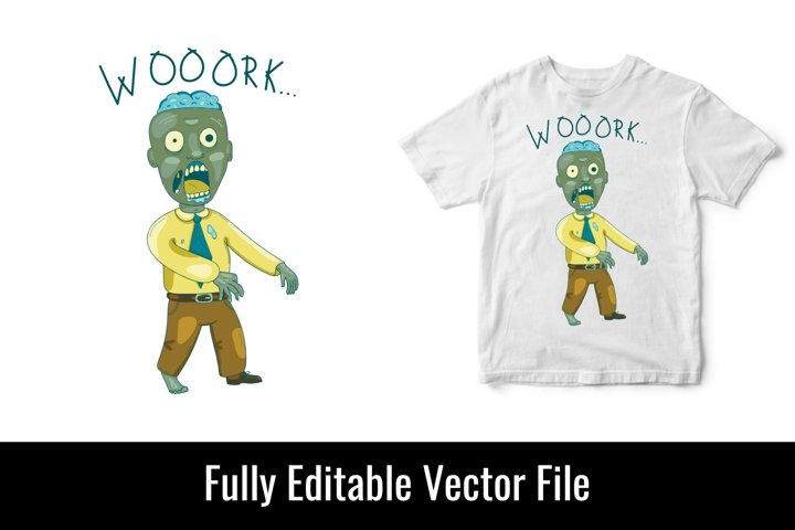 Work zombie funny worker message vector t shirt design