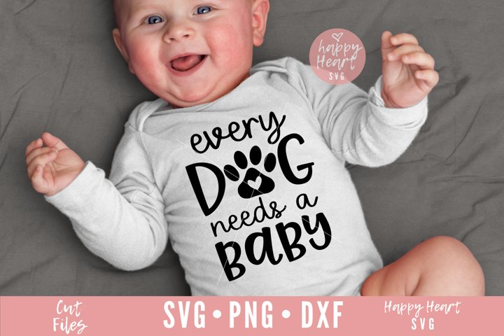 Every Dog Needs A Baby SVG