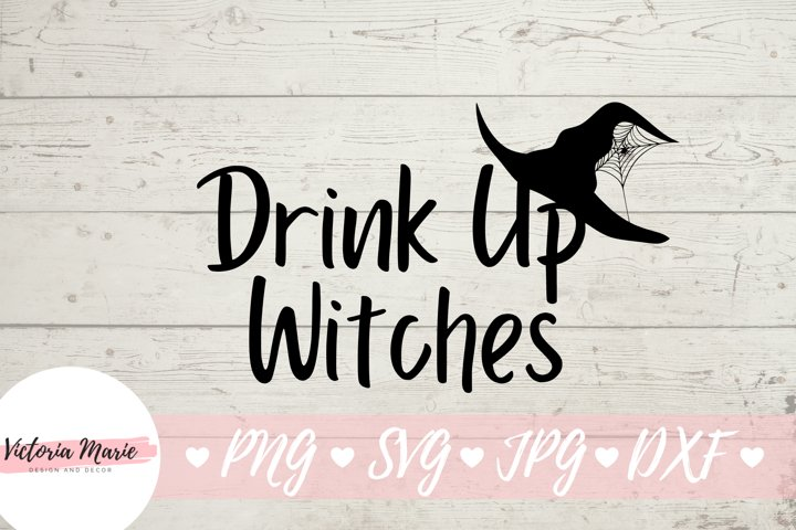 Drink Up Witches svg Halloween cut file, Witches Svg File