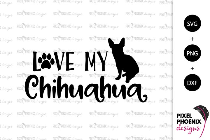 Dog Svg Love My Chihuahua Svg 199221 Cut Files Design Bundles