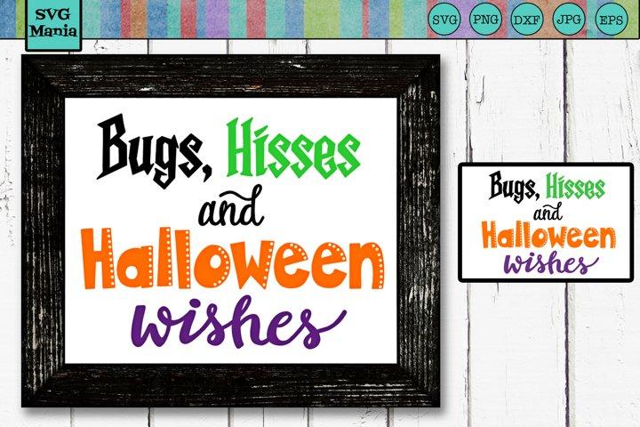 Halloween SVG, Funny Halloween SVG Cut File, Bugs Hisses SVG