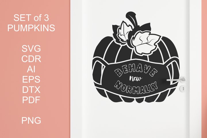 Pumpkins SVG Behave New Normally Set of 3 Designs