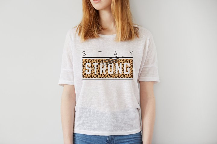 Stay Strong with animal print, Sublimation - PNG, JPEG, EPS