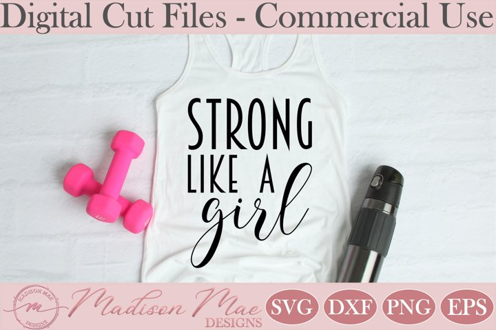 Fitness SVG, Strong Like A Girl