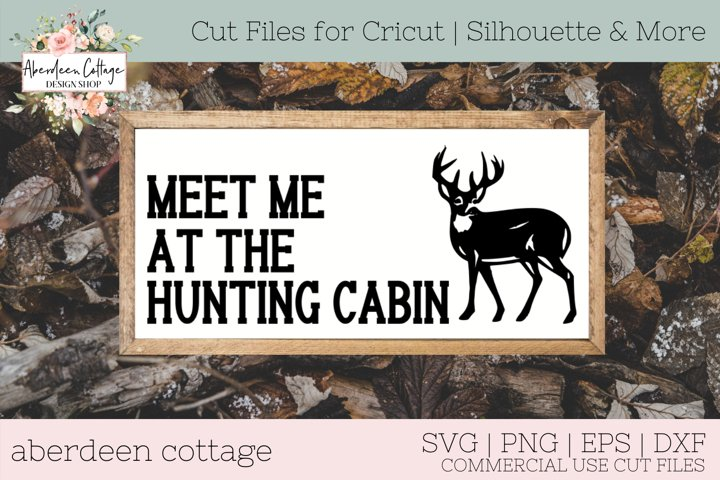 Meet Me At The Hunting Cabin SVG - Hunting Sign