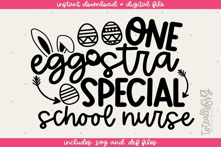 One Eggstra Special School Nurse SVG FILE