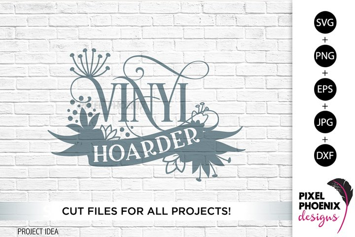 Vinyl Hoarder, Craft SVG, Craft Room SVG, Crafters