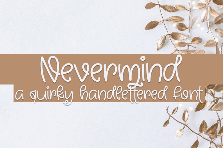 Nevermind - A Quirky Hand Lettered Font