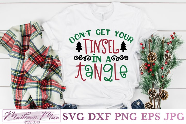 Dont Get Your Tinsel In A Tangle, Christmas Quote SVG