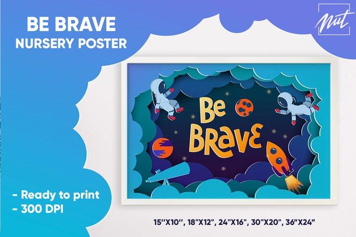 Baby print, nursery poster. Be brave. Nursery wall art