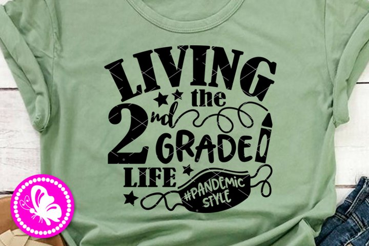 Living the 2nd grade life pandemicstyle svg Back to School