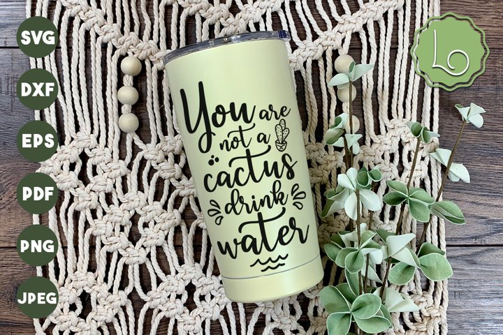 You Are Not a Cactus, Drink Water SVG