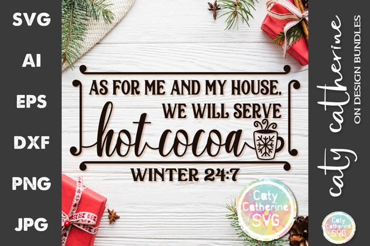 Me And My House Serve Hot Cocoa Winter 247 SVG Cut File
