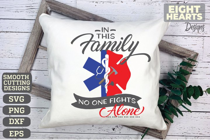 In this Family, no one fights alone- SVG PNG EPS JPEG HTV
