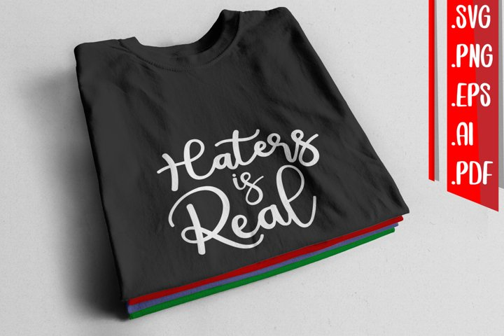 Haters is real svg eps ai png pdf