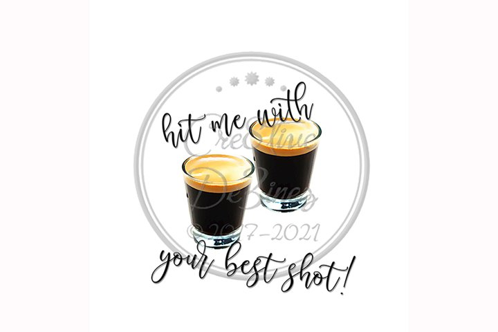 Hit Me with Your Best Shot, Espresso Coffee, Sublimation Pun