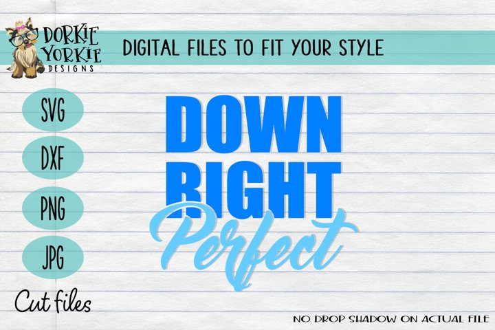 Down right Perfect - down syndrome - awareness SVG