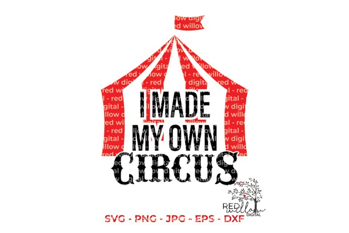 I Made My Own Circus SVG