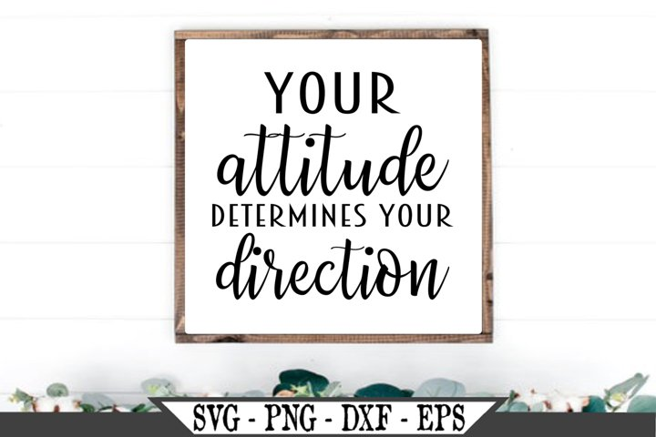 Your Attitude Determines Your Direction SVG