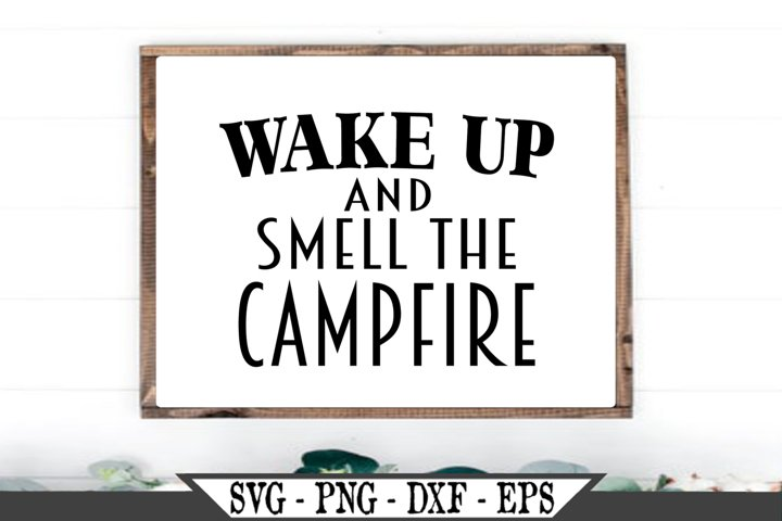 Wake Up And Smell The Campfire SVG