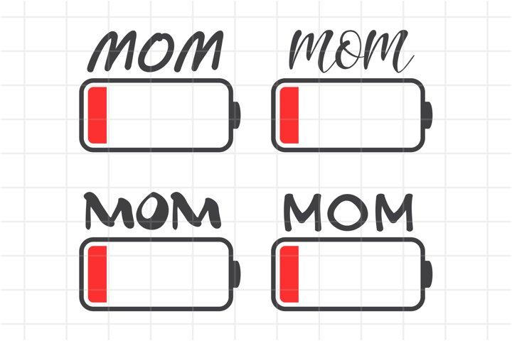 Low Battery Mom SVG Digital File