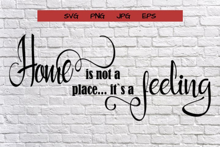 home is not a place... it`s a feeling