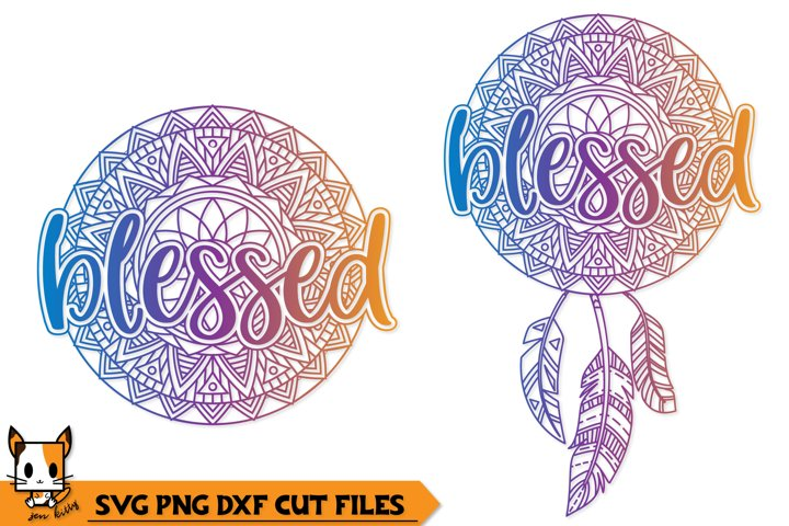 Blessed Boho Dream Catcher - Mandala SVG PNG DXF Cut Files