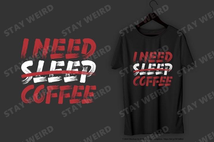 I Need Coffee T-Shirt Design