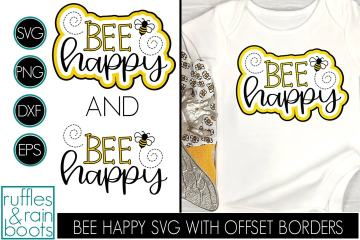 Bee Happy SVG with Offset - TWO Styles with Cute Flying Bees