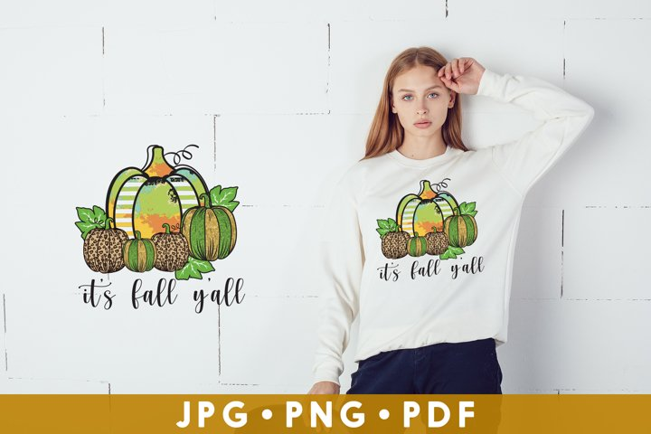 Its Fall Yall, Fall Sublimation, Pumpkin JPG, PDF, PNG