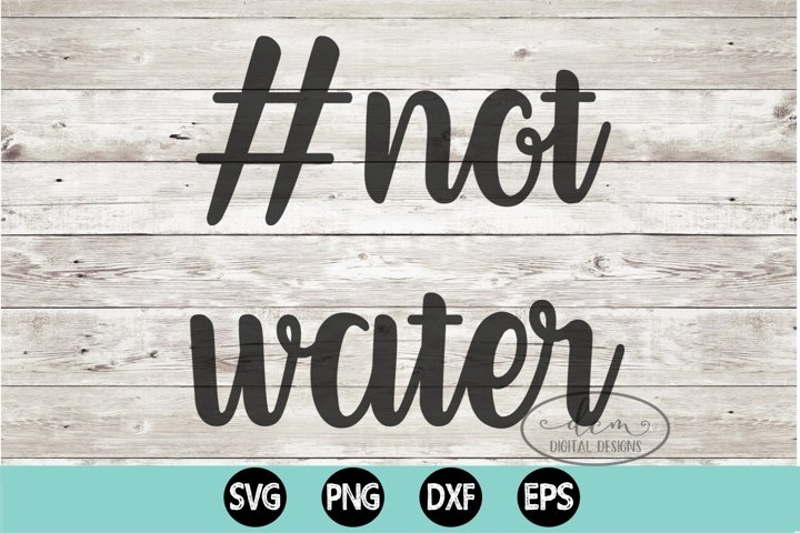 Not Water SVG PNG EPS DXF