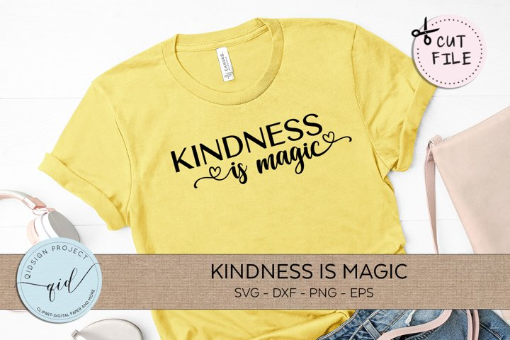Kindness is magic SVG DXF PNG EPS