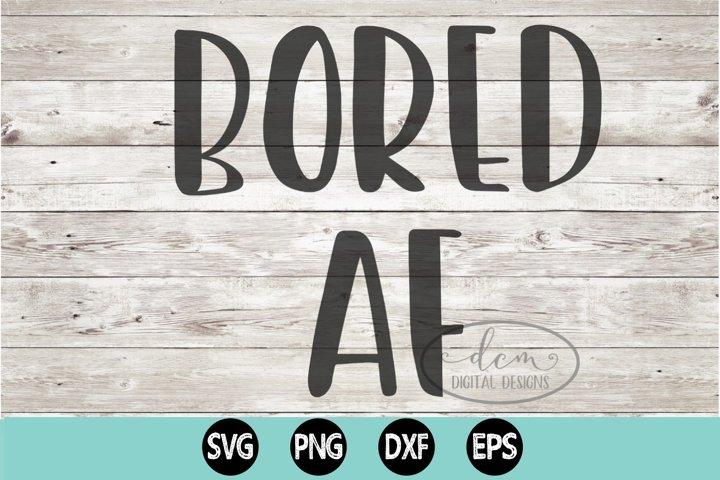 Bored AF SVG PNG DXF EPS