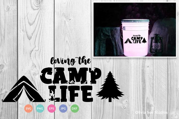 Loving the Camp Life SVG Cut File