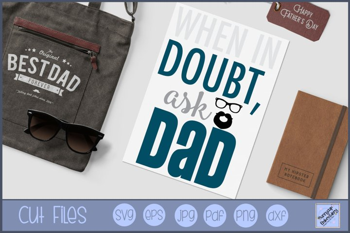 When In Doubt Ask Dad - SVG, Clipart, Graphic