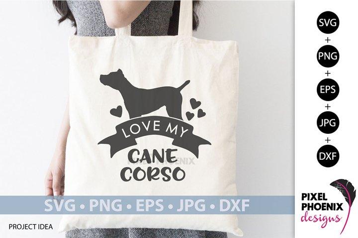 Dog SVG Love my Cane Corso SVG
