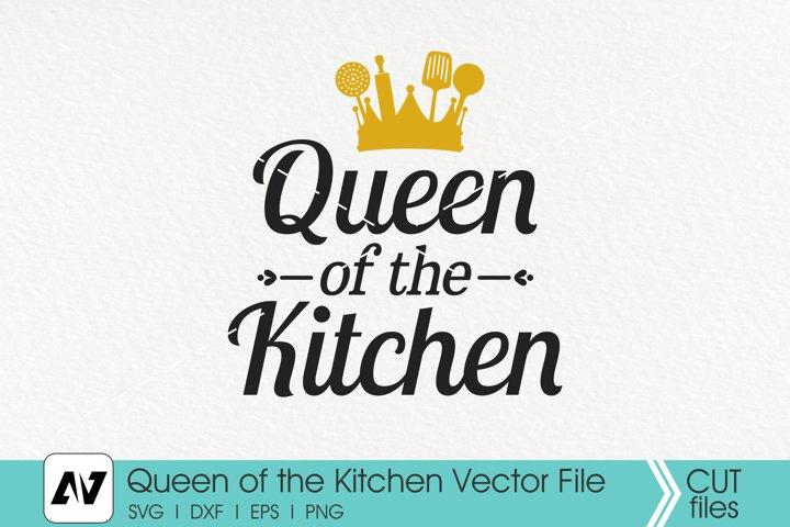 Queen of the Kitchen Svg, Kitchen Queen Svg, Kitchen Svg