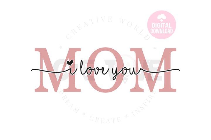 I Love You Mom svg  Mother svg   Mothers Day svg  Blessing