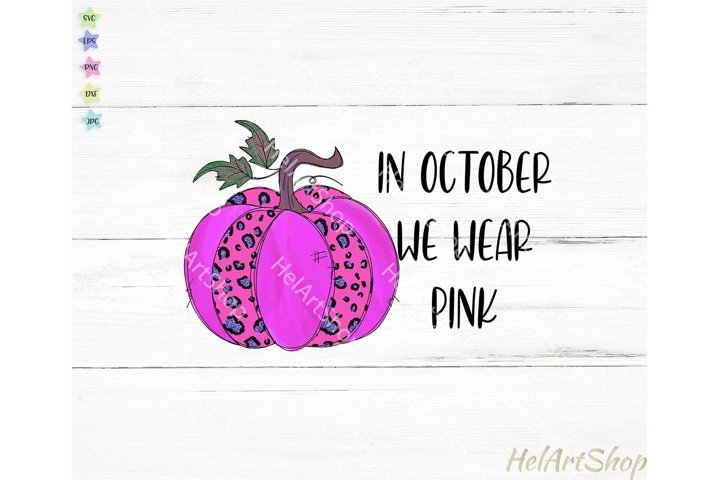 In October we wear Pink png, Sublimation png, breast cancer