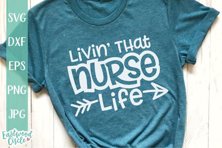 Livin That Nurse Life - Nurse SVG File