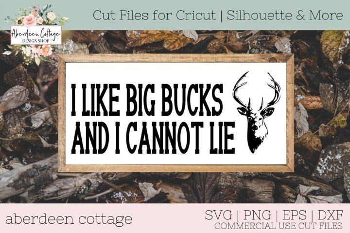 I Like Big Bucks And I Cannot Lie SVG - Hunting Sign